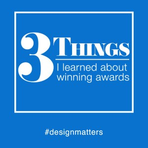 #71: 3 Things I learned about Winning Design Awards