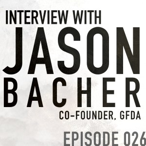 Guest Interview from NYC: Jason Bacher of GFDA – Episode 26   [**Rated E for Explicit**]