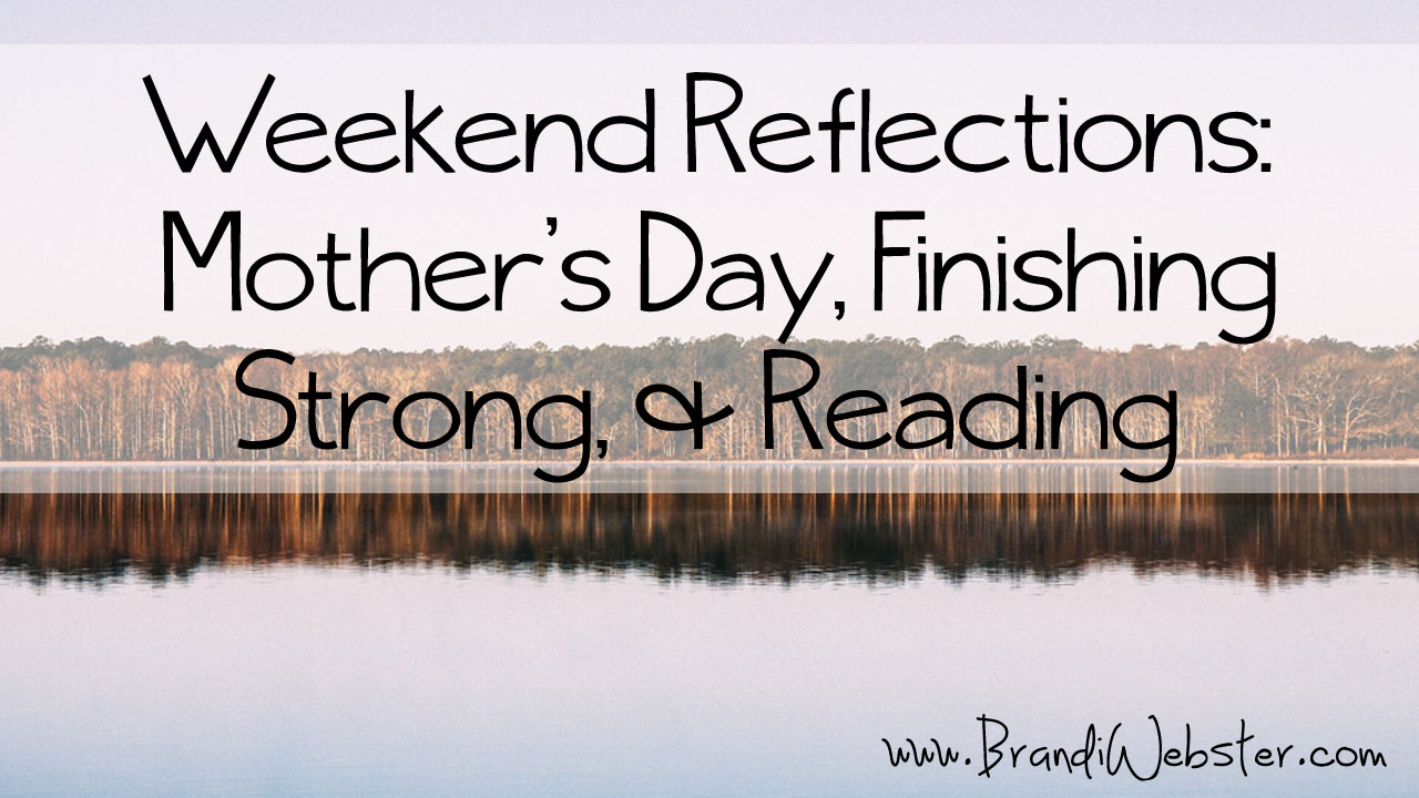 Weekend Reflections: Mother's Day