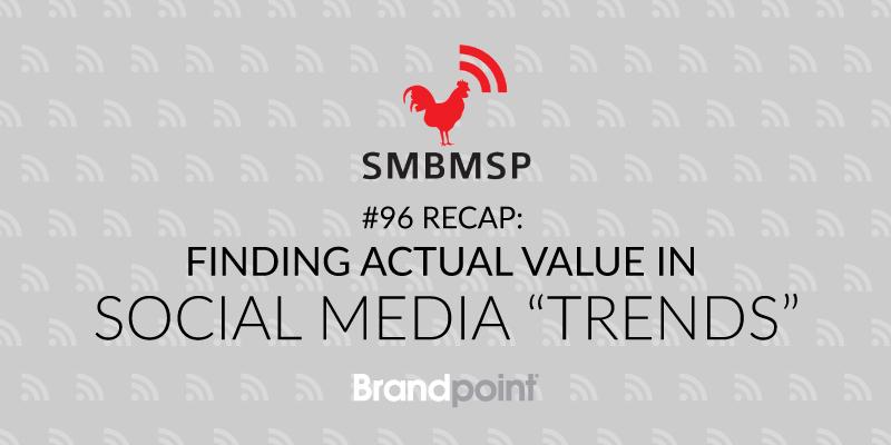 Practical, actionable trends in social media