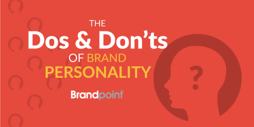 The Dos and Don'ts of Brand Personality