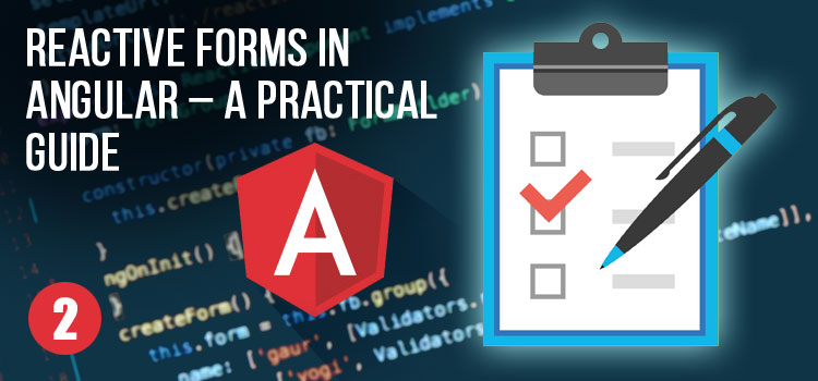 Reactive Forms in Angular – A Practical Guide (Part 2)