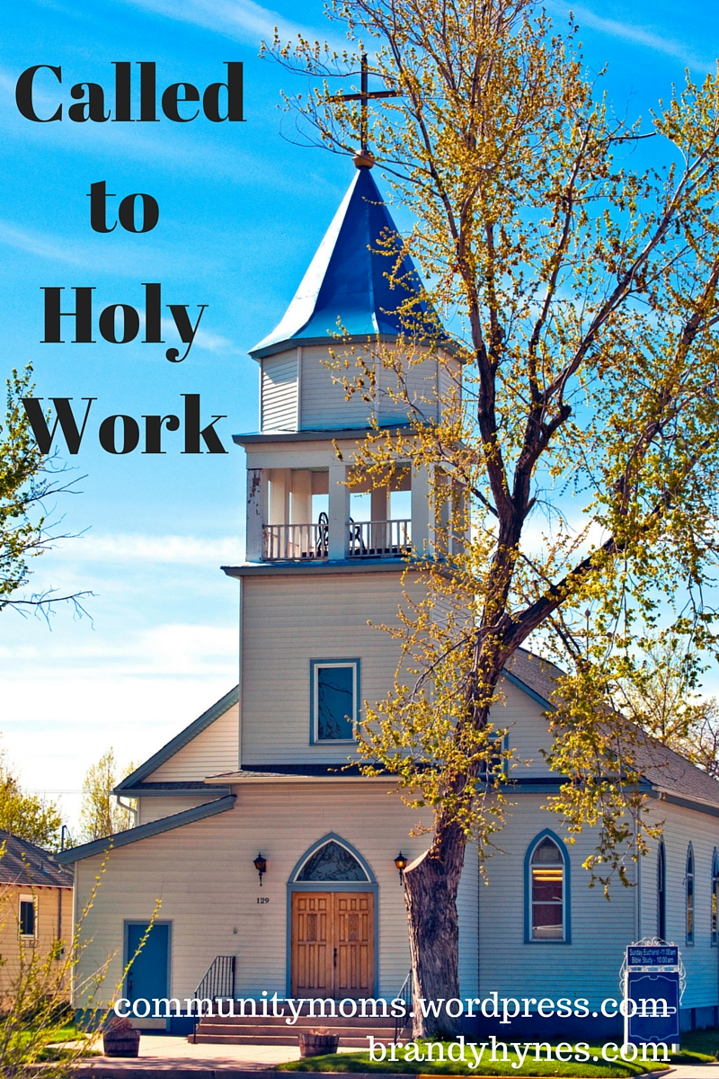 Called to Holy Work