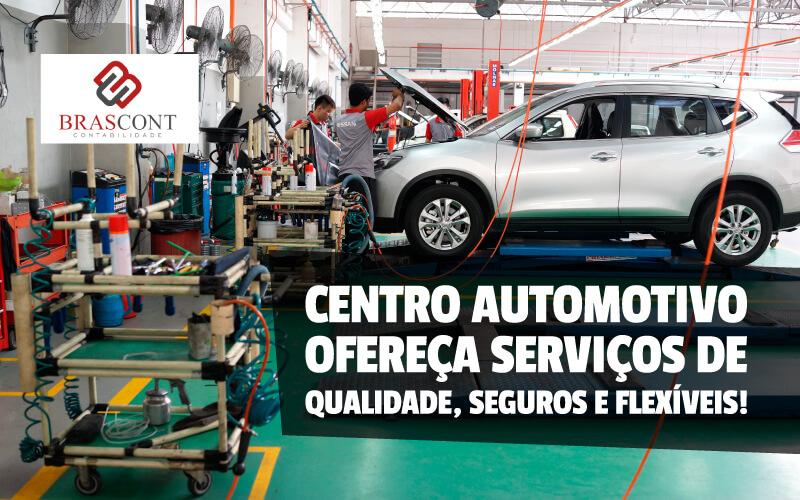 Centro Automotivo – ofereça serviços de qualidade, seguros e flexíveis!