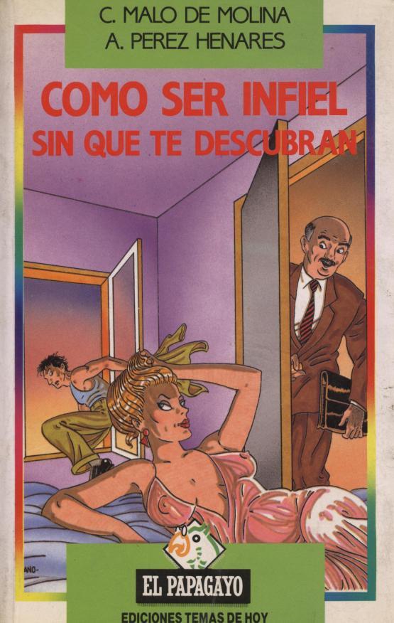 Como ser infiel sin que te descubran - C. Malo de Molina / A. Perez Henares. a bratac.cat
