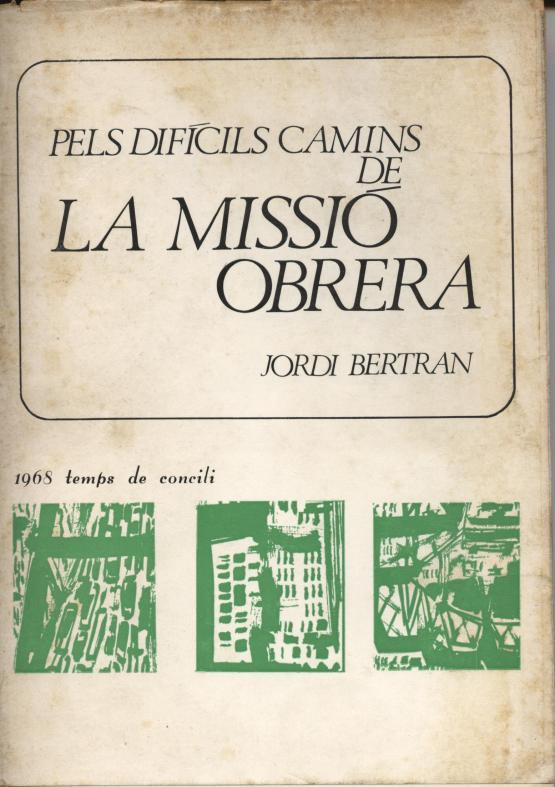 pels difícils camins de la missió obrera - Jordi Bertran