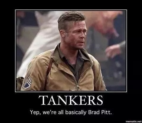 Tanksers and AFV crewmen - yep, we're all basically Brad Pitt.