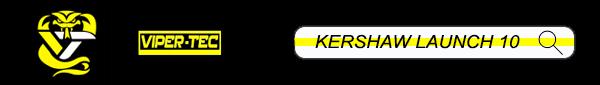 Kershaw Launch 10 at Viper Tec