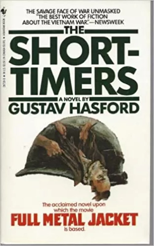 "Kubrick's ""Full Metal Jacket"" was based on the novel ""The Short-Timers"""