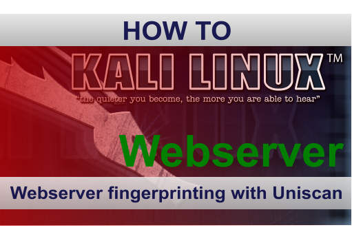 Uniscan Webserver Fingerprinting Tutorial in Kali Linux