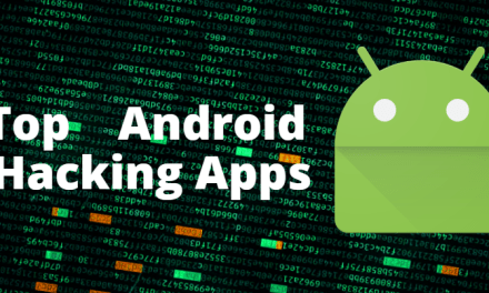 Top Android Hacking Apps of 2021