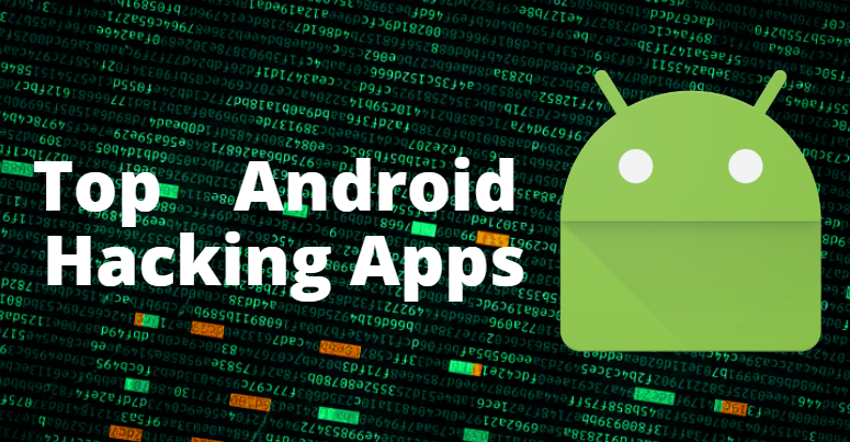 Top Android Hacking Apps of 2020