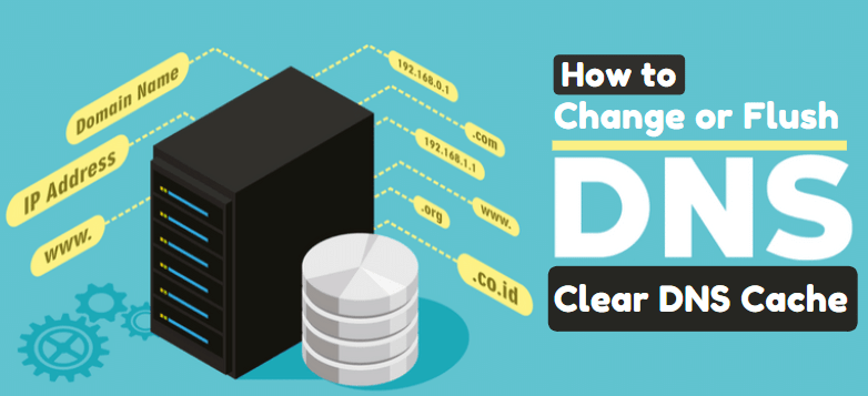 How to Change, Flush DNS Windows 10 or Clear DNS Cache