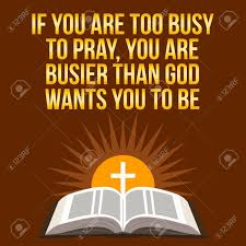 Are You Too Busy To Pray?