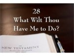 What Will Thou Have Me To Do?