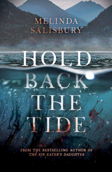Hold Back the Tide by Melinda Salisbury