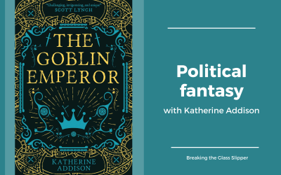 Political fantasy with Katherine Addison