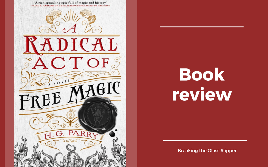 Book Review: A Radical Act of Free Magic by HG Parry