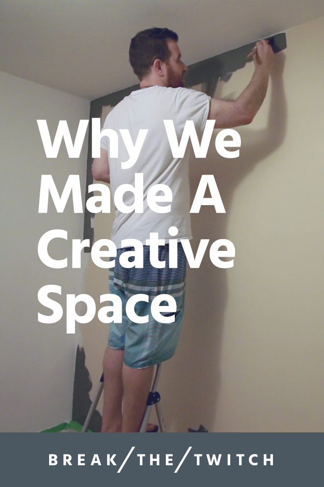 Why We Made A Creative Space // Here's why my perspective on the digital nomad lifestyle changed and why we invested time and money into designing a creative space. // breakthetwitch.com