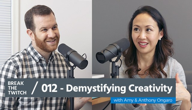 BTT 012 Demystifying Creativity with Amy & Anthony Ongaro