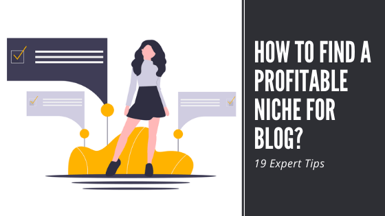How to Find a Profitable Niche for Blog? Expert tips