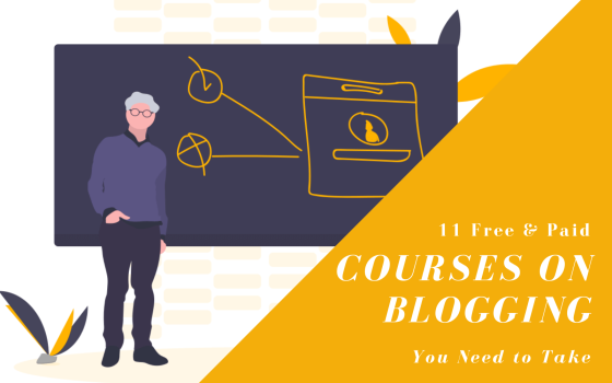 11 Free & Paid Courses on Blogging You Need to Take