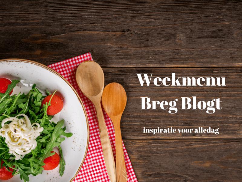 Weekmenu recepten inspiratie Breg Blogt.nl