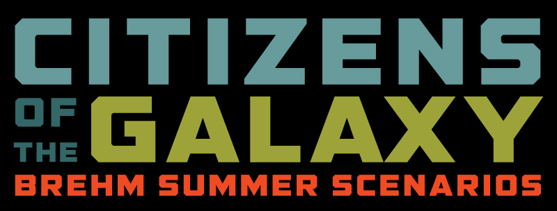 "Brehms Summer Scenarios 2017: ""Citizens of the Galaxy"""