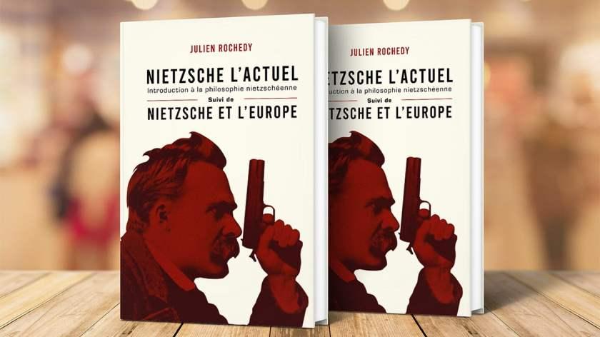 Julien Rochedy : « Lire Nietzsche est très intéressant au moment où l'Europe  est en danger de mort » [Interview]