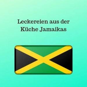 Leckereien aus der Küche Jamaikas