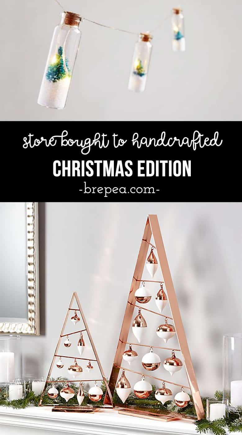 Find inspiration from stores like Anthropologie and Pottery Barn for DIY Christmas projects!