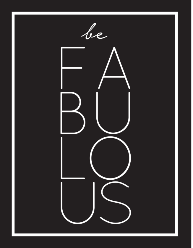 Be Fabulous Free Printable