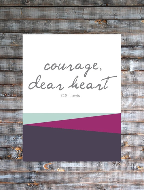 Courage Dear Heart Free Printable