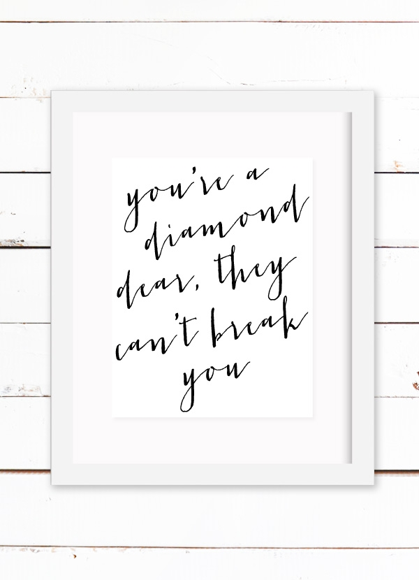 You're a Diamond Dear, They Can't Break You Free Printable