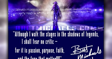"""Although I walk the stages in the shadows of legends, I shall fear no critic – for it is passion, purpose, faith, and the fans that matter!!!"" - Bret Michaels"