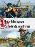 Combat 2: Union Infanryman vs Confederate Infantryman: Eastern Theater 1861-65 by Ron Field.  Published by Osprey.
