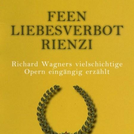 Feen Liebesverbot Rienzi Bayreuth Buchhandlung Einführung Richard Wagner Bayreuther Festspiele Stemmle