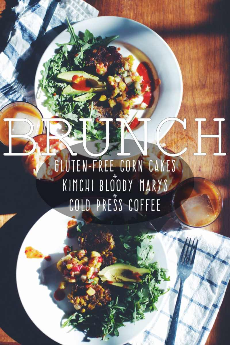 Brunch Menu : Corn Cakes & Kimchi Bloody Marys (v/gf) ||| Brewing Happiness