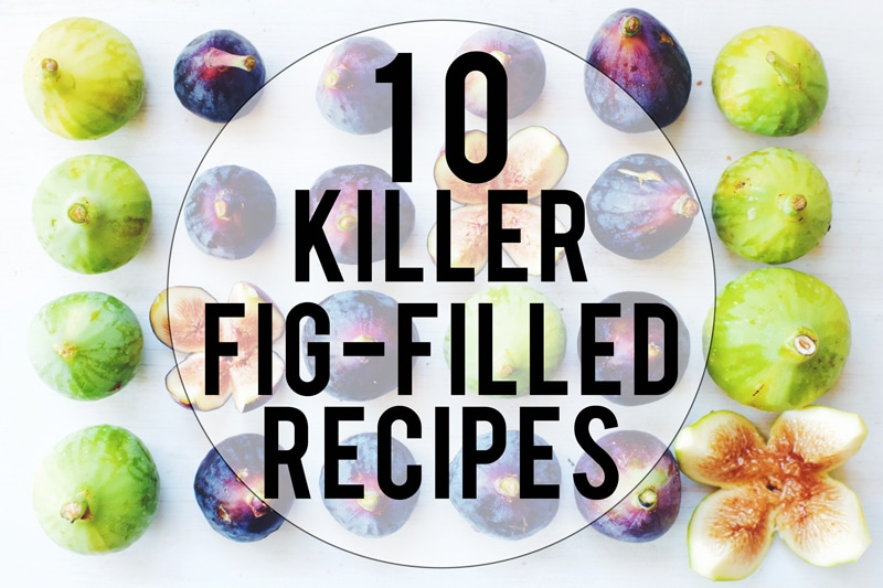 10 Fig Filled Recipes
