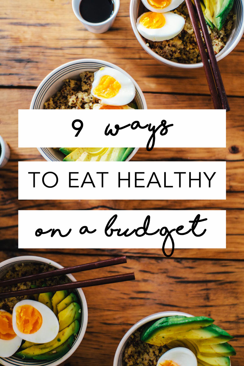 9 Ways to Eat Healthy on a Budget #budget #money #health   Brewing Happiness