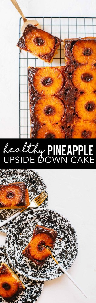 Healthy Pineapple Upside Down Cake | Brewing Happiness