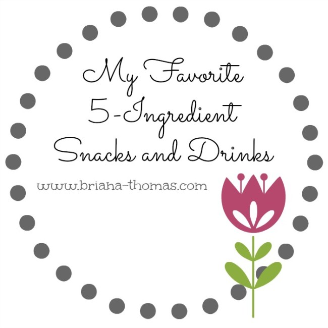 5 Ingredient Snacks and Drinks