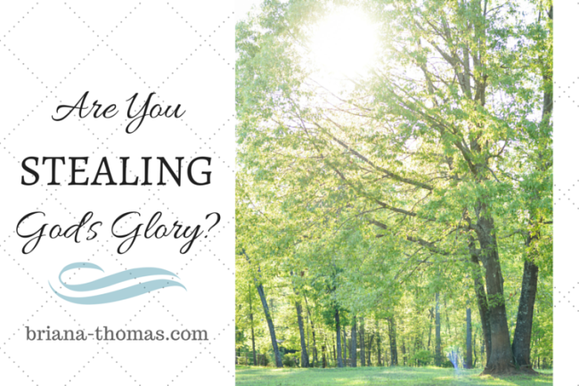 Are You Stealing God's Glory?