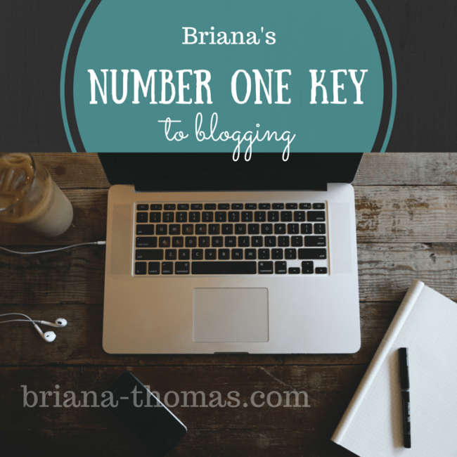 Briana's Number One Key to Blogging