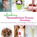 Refreshing Summertime Treats Roundup