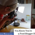 You Know You're a Food Blogger If...