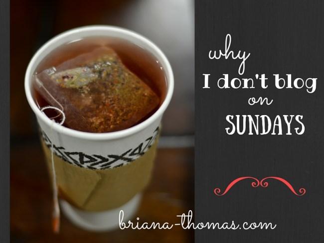 Why I Don't Blog on Sundays