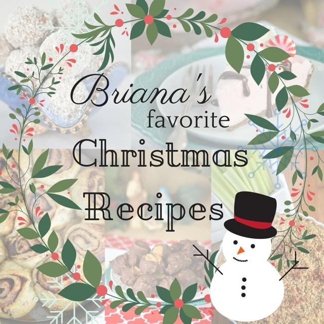 Briana's Favorite Christmas Recipes