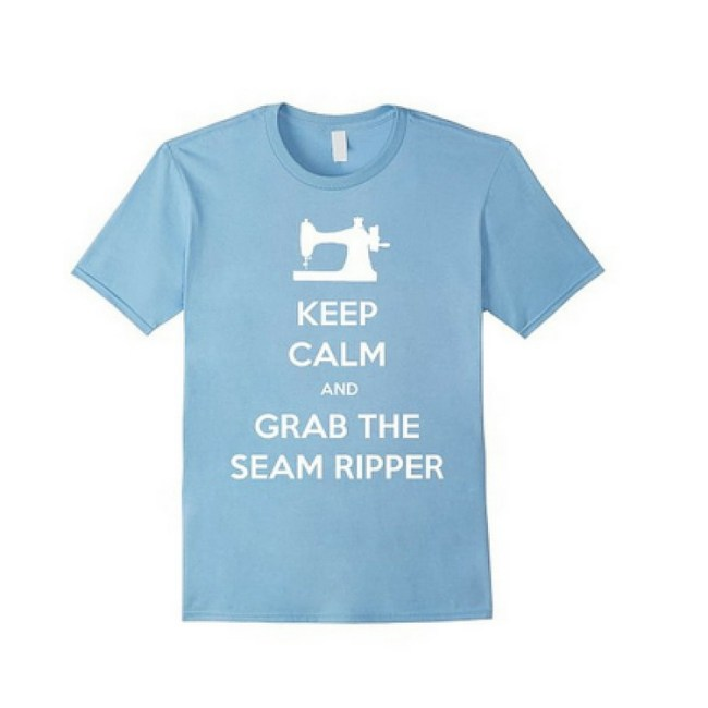 Keep Calm and Grab the Seam Ripper