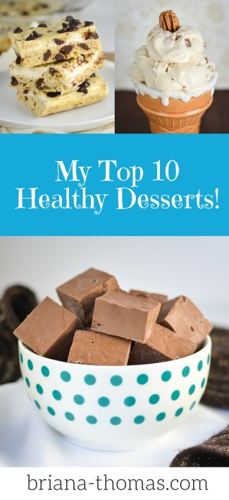My Top 10 Healthy Desserts